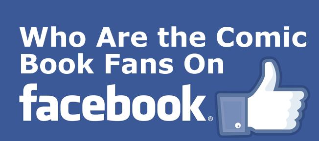 Demo-Graphics: Comic Fandom onFacebook