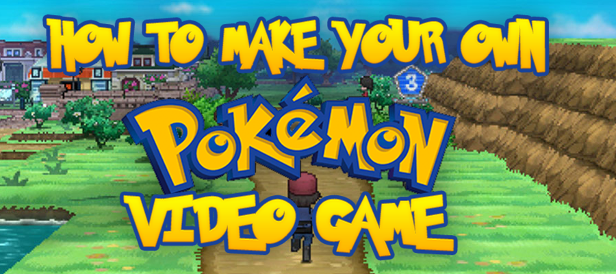 How to make your own Pokémon game! – ManaBurnt